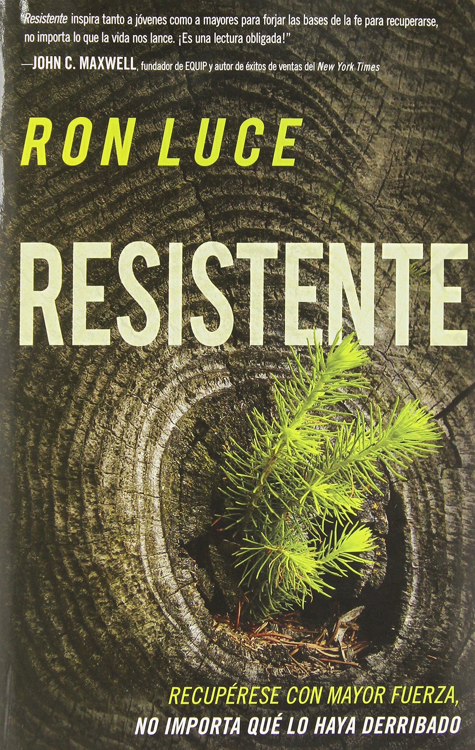 Read Online Resistente: Recupérese con mayor fuerza, no importa qué lo haya derribado (Spanish Edition) pdf
