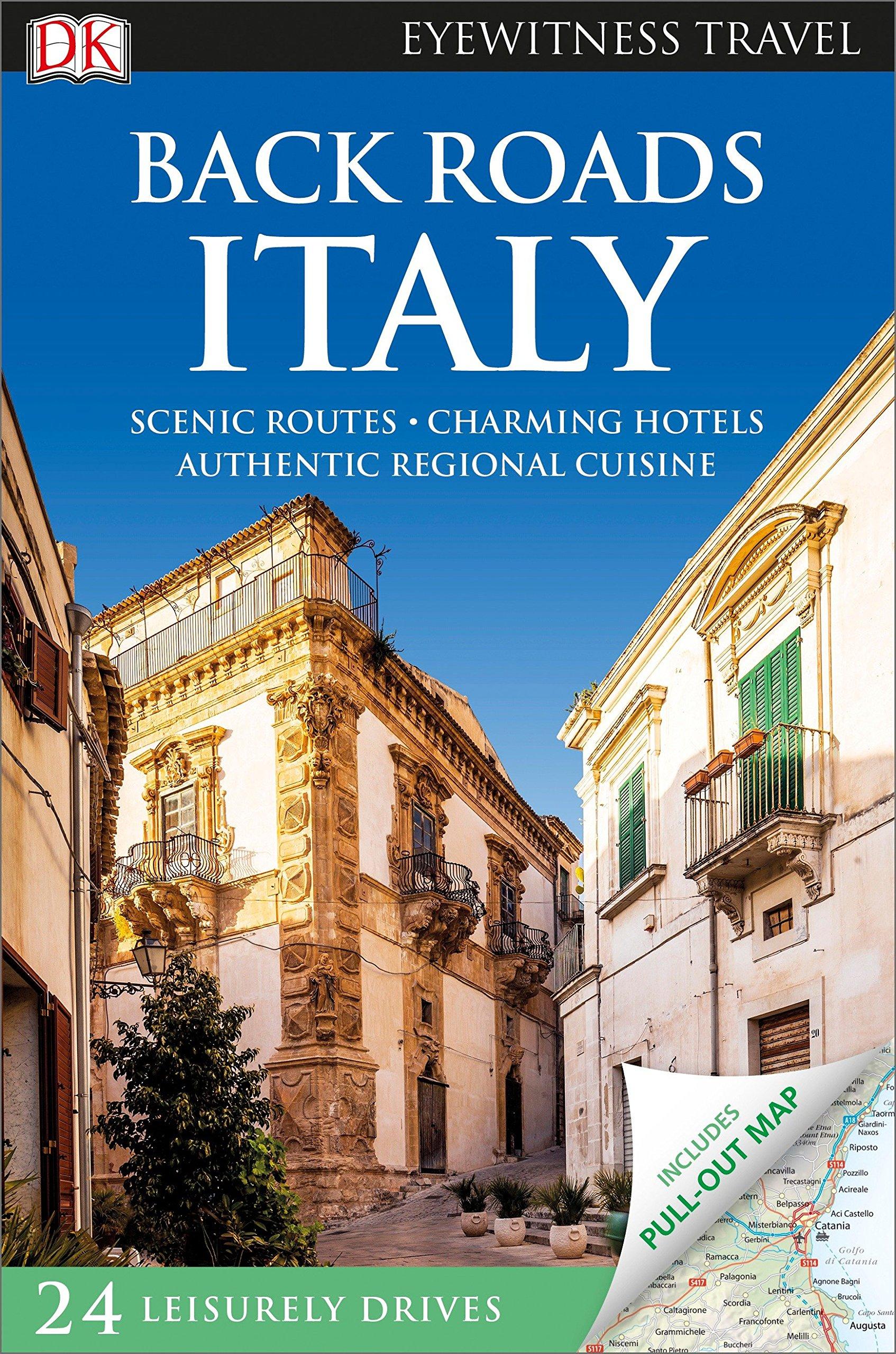 Back Roads Italy (DK Eyewitness Travel Guide): DK Travel: 9781465439642:  Amazon.com: Books