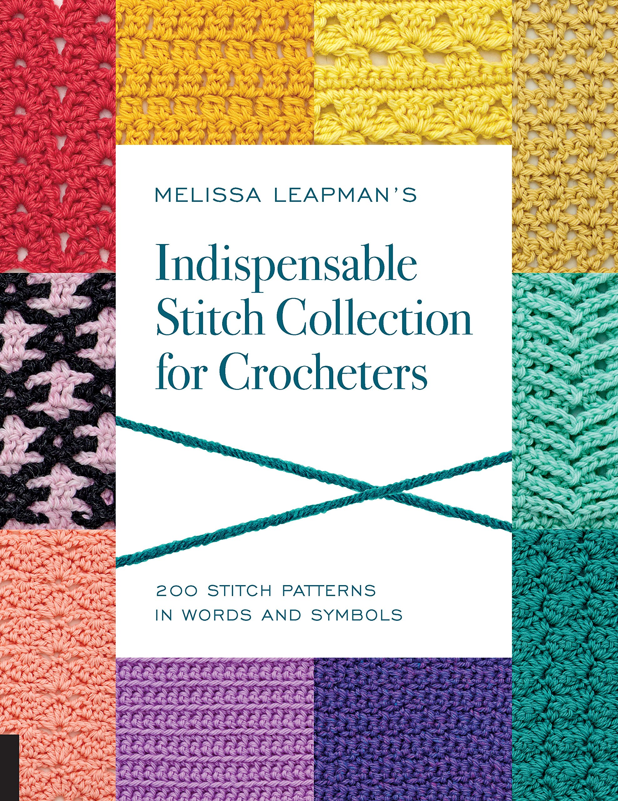 Melissa Leapmans Indispensable Stitch Collection For Crocheters Crochet Tutorial Diagrams Symbols And Abbreviations Beginners 200 Patterns In Words Leapman 9781589239296