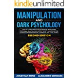 Manipulation and Dark Psychology: 2nd EDITION. How to Learn Speed Reading People, Spot Covert Emotional Manipulation, Detect