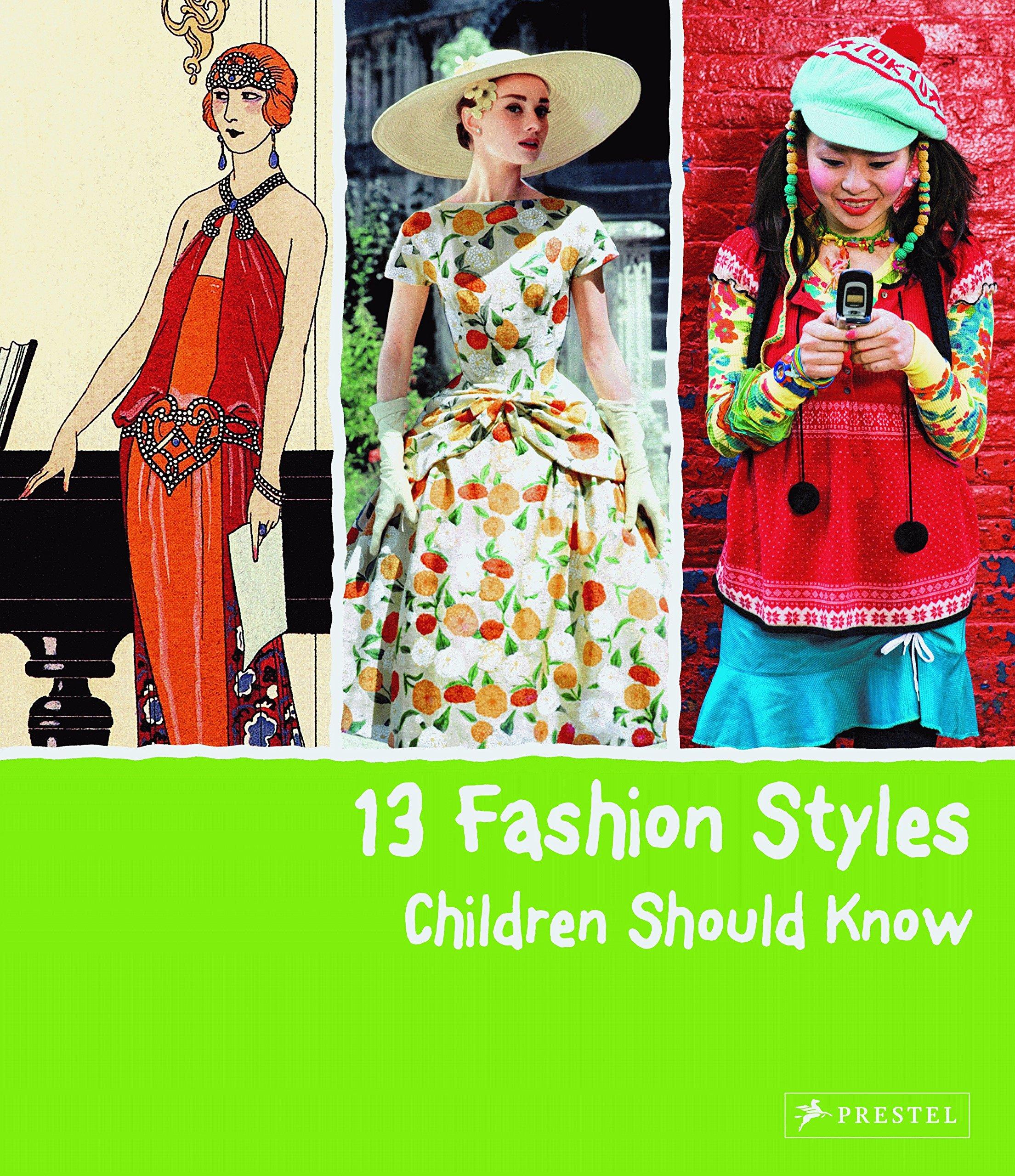 Read Online 13 Fashion Styles Children Should Know (13...children Should Know) ebook
