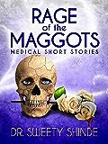 Rage of the Maggots: Medical Drama/Short Stories