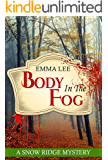 Body In the Fog: A Small Town Mystery (Snow Ridge Mysteries Book 4) (English Edition)