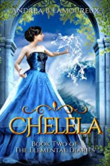 Chelela: Book Two of The Elemental Diaries Kindle Edition