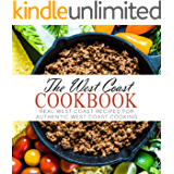 The West Coast Cookbook: Real West Coast Recipes for Authentic West Coast Cooking