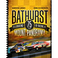 Bathurst: Celebrating 75 Years Of Racing At Mount Panorama