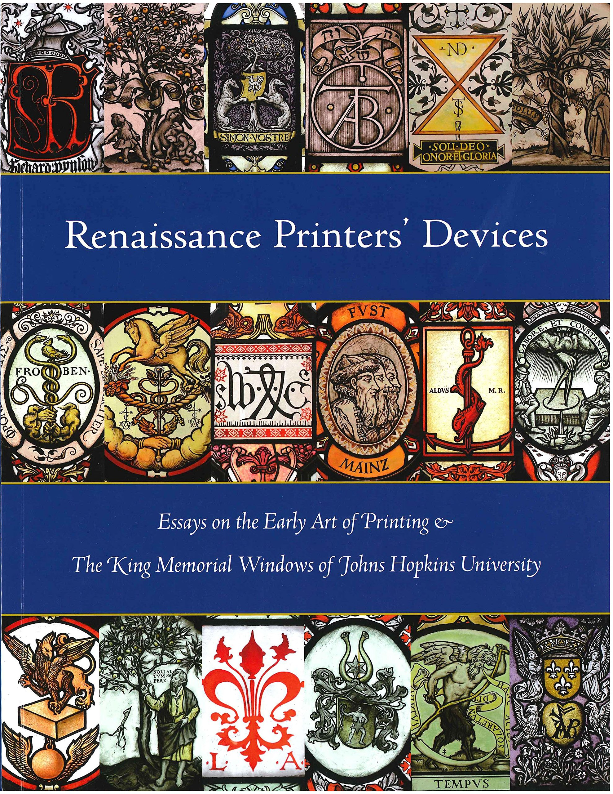 renaissance printers devices essays on the early art of printing renaissance printers devices essays on the early art of printing and the king memorial windows of johns hopkins university earle havens winston tabb