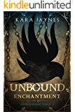 Unbound Enchantment (Unbreakable Force Book 1)