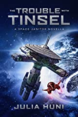 The Trouble with Tinsel: A Space Janitor Christmas Novella Kindle Edition