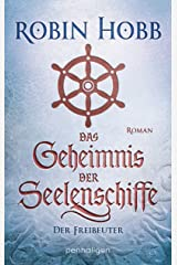 Das Geheimnis der Seelenschiffe - Der Freibeuter: Roman (Die Seelenschiff-Händler 2) (German Edition) Kindle Edition