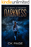 Love, Death, & The After: Darkness: Book 1
