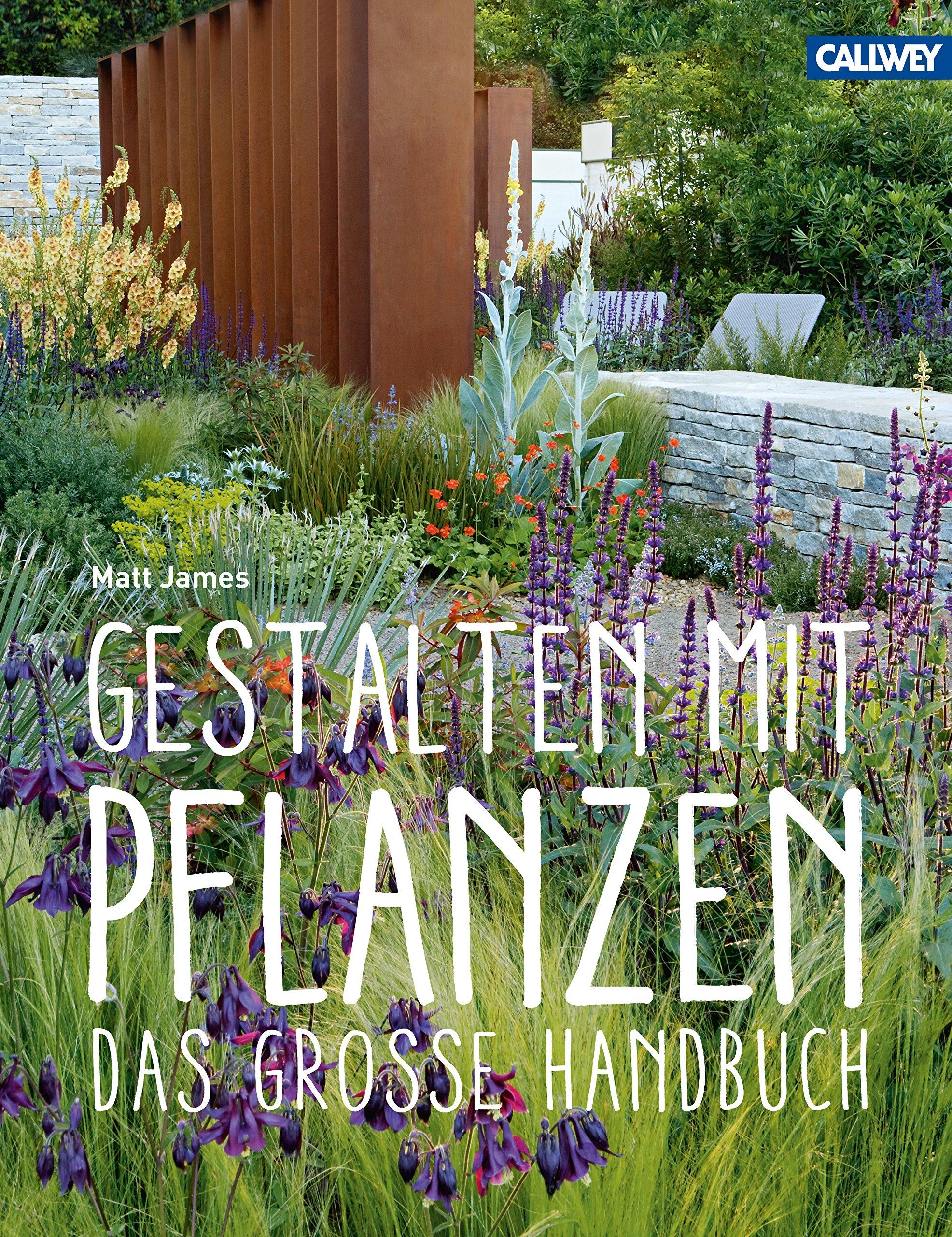Gestalten Mit Pflanzen Das Grosse Handbuch Amazon De Matt James