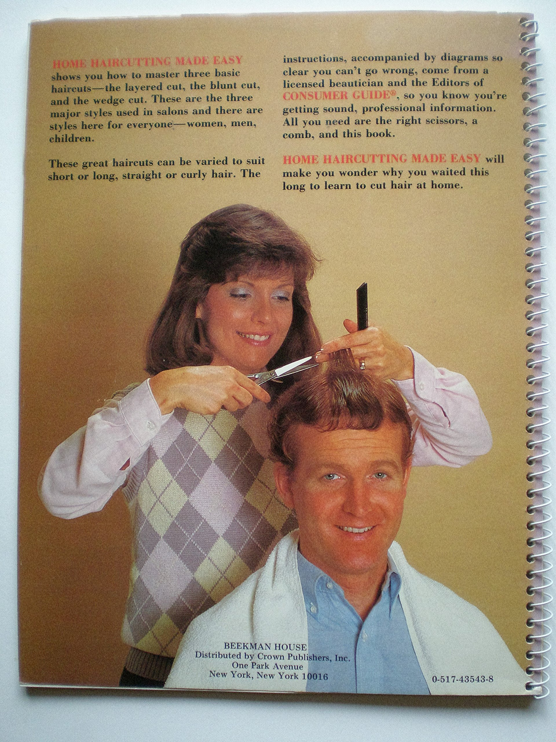 Home Hair Cutting Made Easy: Consumer Guide Editors: 11