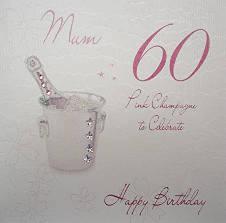 WHITE COTTON CARDS Mum 60 Celebrate Happy Handmade 60th Birthday Card Pink Champagne Amazoncouk Kitchen Home