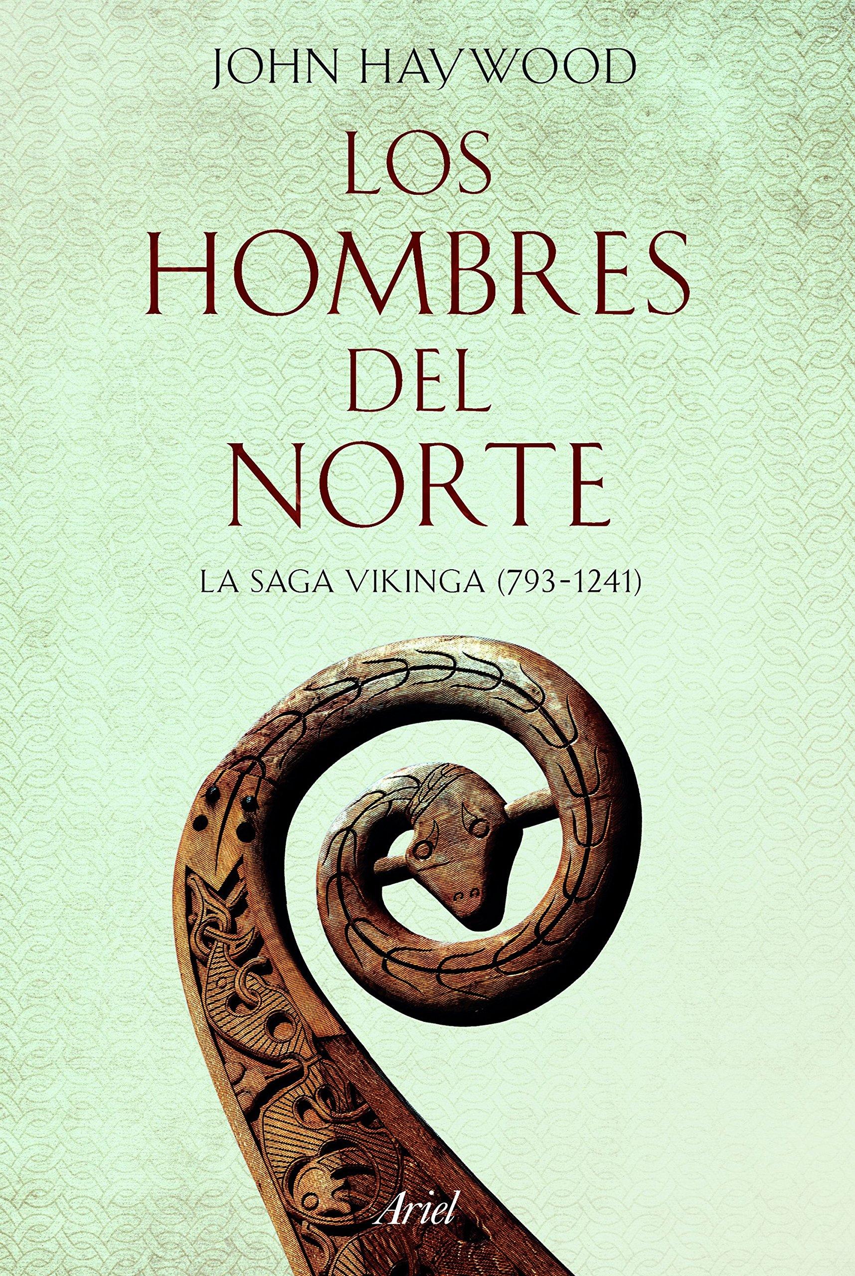 Los hombres del Norte: La saga vikinga 793-1241 Ariel Historia: Amazon.es: Haywood, John, García Lorenzana, Francisco: Libros