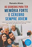 Os Segredos Para Ter Memória Forte e Cérebro Sempre Jovem