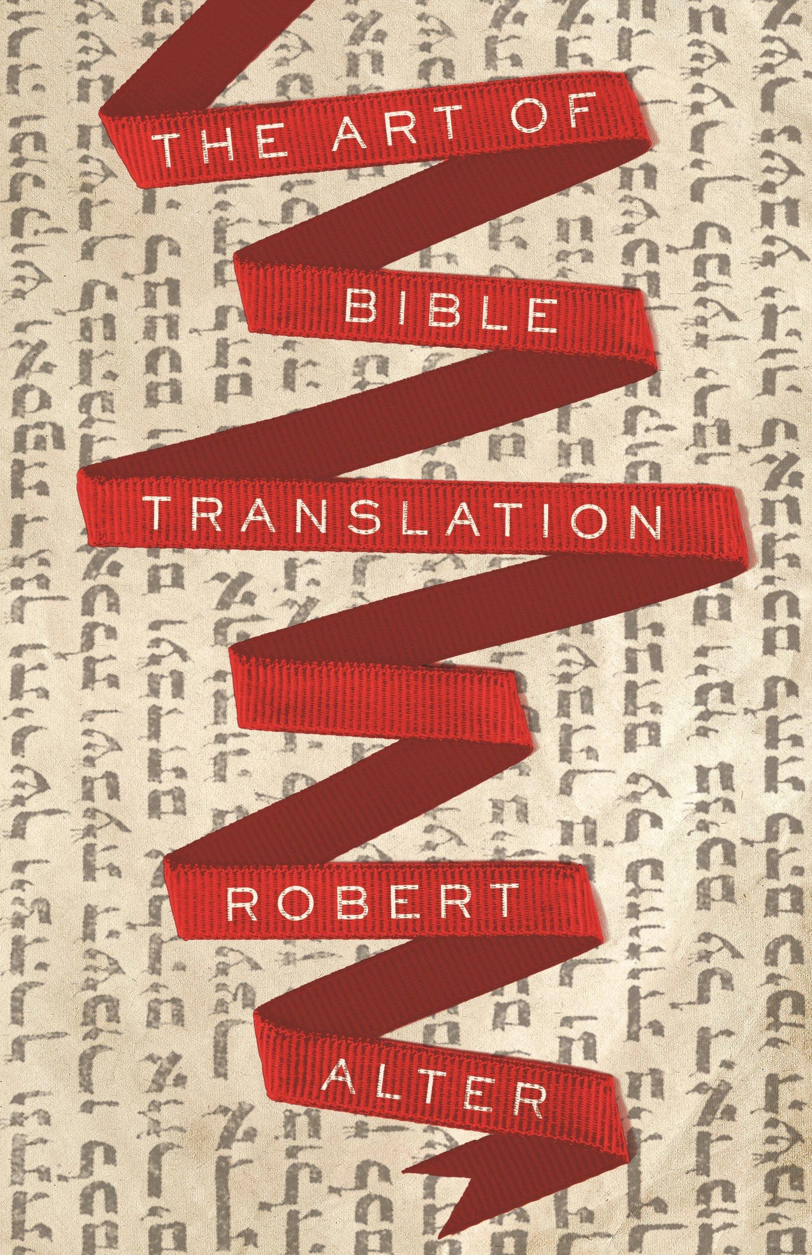 The Art of Bible Translation: Robert Alter: 9780691181493