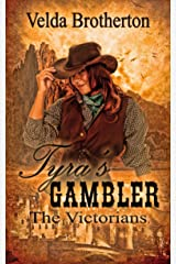 Tyra's Gambler (The Victorians Book 3) Kindle Edition