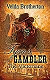 Tyra's Gambler (The Victorians Book 3)