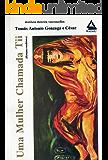 Uma Mulher Chamada Tii (coleção Tomás Antônio Gonzaga Livro 9)