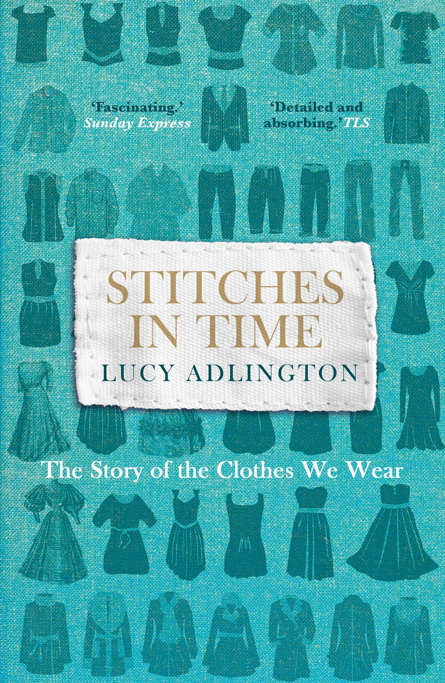 Stitches in Time: The Story of the Clothes We Wear by imusti