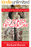 His Deadly Fascination