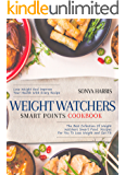 Weight Watchers Smart Points Cookbook: The Best Collection Of Weight Watchers Smart Point Recipes For You To Lose Weight and Get Fit – Lose Weight And ... Health With Every Recipe (Healthy Cookbook)