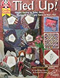 Tied Up!: Fabulous Patterns for Quilts, Decor Clothing and More with Fabric and Men's Ties (Design Originals)