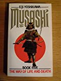 Musashi: The Way of Life and Death v. 5: An Epic Novel of the Samurai Era