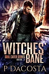 Witches' Bane (The Soul Eater Book 2) Kindle Edition