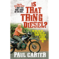 Is That Thing Diesel?: One man, one bike and the first lap around Australia on used cooking oil