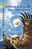 Always Coming Home (S.F. MASTERWORKS) (English Edition)