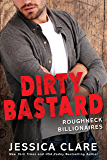 Dirty Bastard (Roughneck Billionaires)