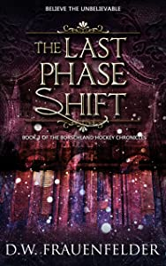 The Last Phase Shift: Book 3 of the Borschland Hockey Chronicles