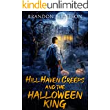 Hill Haven Creeps and the Halloween King: A Halloween Horror Novel