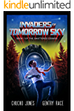 Invaders of Tomorrow's Sky: A Pulp Space Opera (The Shattered Cosmos Book 1)