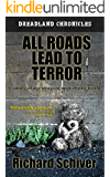 All Roads Lead To Terror: Coming of age in a post apocalyptic world (Dreadland Chronicles Book 1)