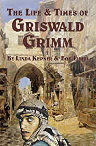 The Life and Times of Griswald Grimm