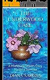 The Underwood Case (A Markham Sisters Cozy Mystery Novella Book 21)