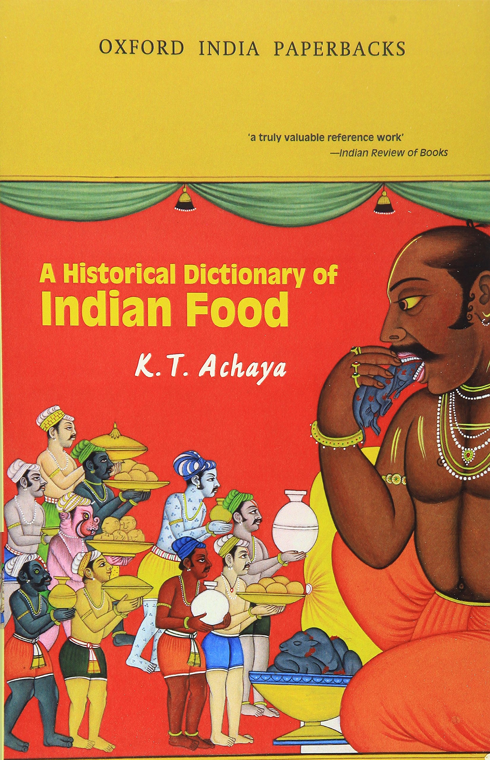 A Historical Dictionary of Indian Food (Oxford India Collection) pdf