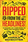 Ripped from the Headlines!: The Shocking True Stories Behind the Movies' Most Memorable Crimes