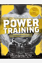 Men's Health Power Training: Build Bigger, Stronger Muscles Through Performance-Based Conditioning Kindle Edition