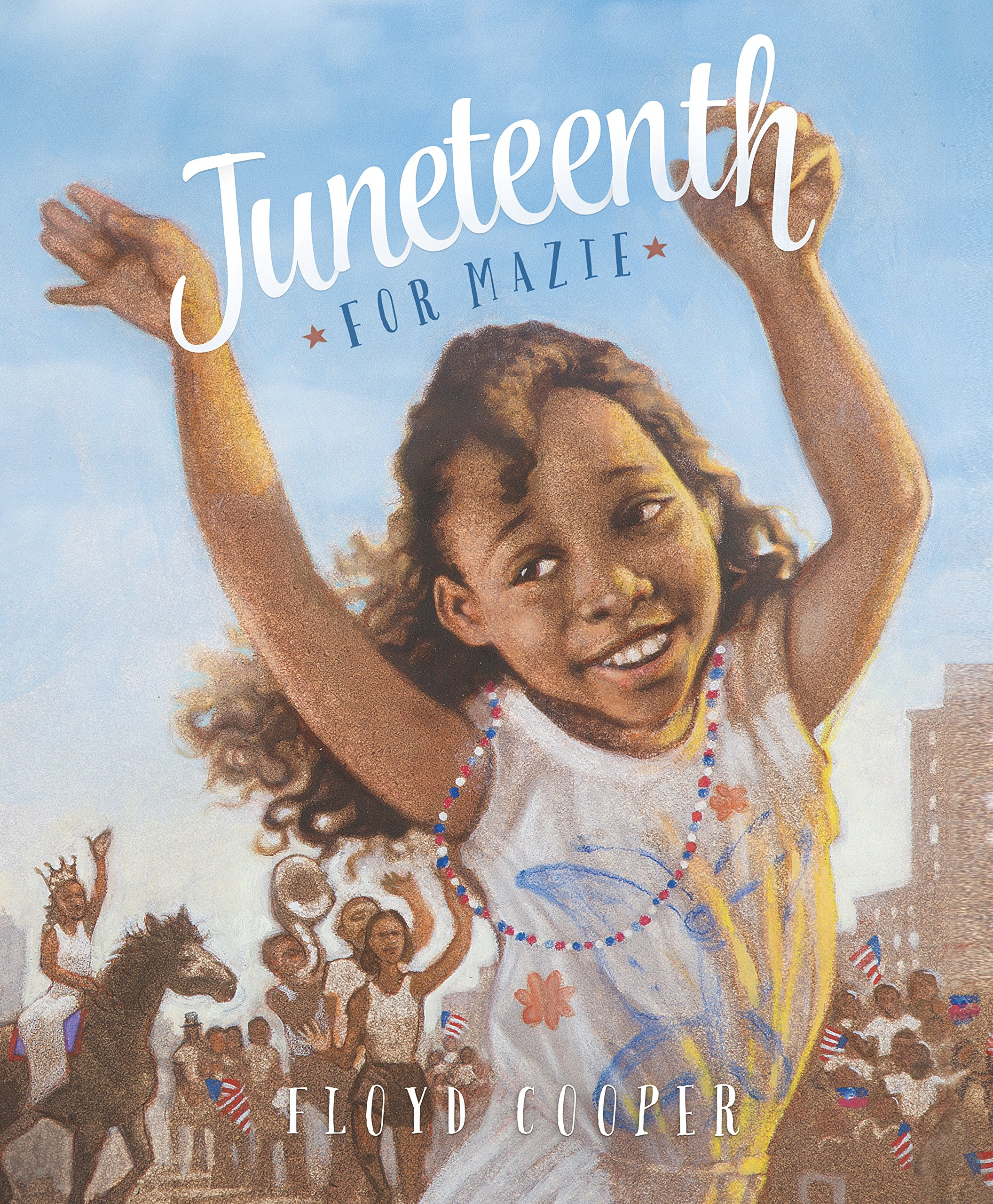 Read Online Juneteenth for Mazie (Fiction Picture Books) pdf