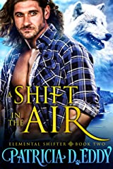 A Shift in the Air (Elemental Shifter Book 2) Kindle Edition