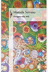 Antigua vida mía (Spanish Edition) Kindle Edition