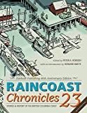 Raincoast Chronicles 23: Harbour Publishing 40th Anniversary Edition