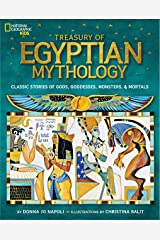 Treasury of Egyptian Mythology: Classic Stories of Gods, Goddesses, Monsters & Mortals (National Geographic Kids) Kindle Edition