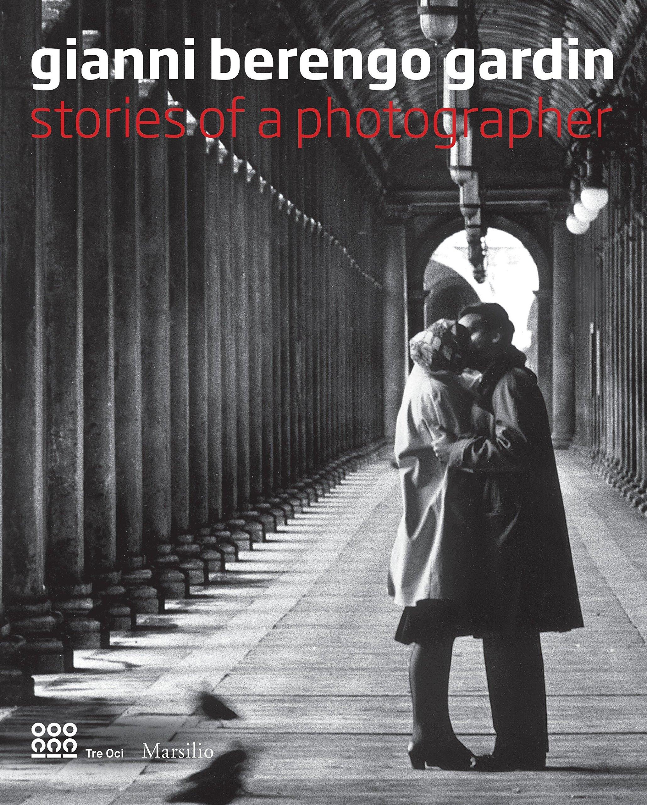 Gianni Berengo Gardin: Stories of a Photographer pdf epub