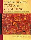 Introduction to type and coaching: A dynamic guide for individual development (Introduction to type series)
