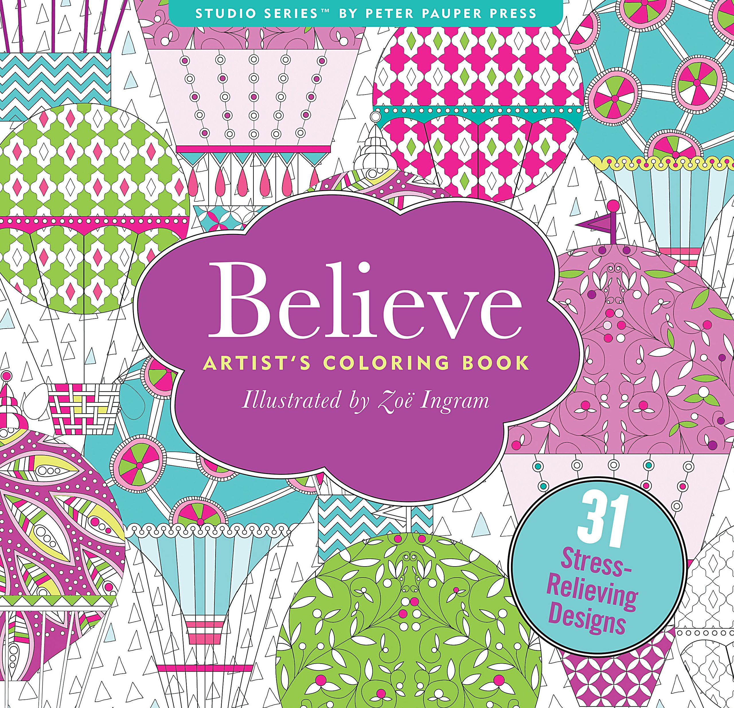 Believe Adult Coloring Book (31 stress-relieving designs) (Studio ...